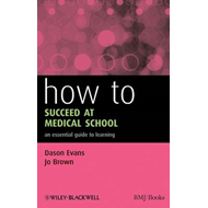 How to Succeed at Medical School (BOK)