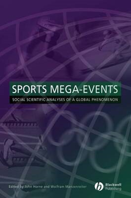 Sports Mega-Events: Social Scientific Analyses of a Global Phenomenon (BOK)