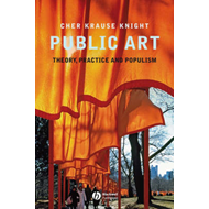Public Art: Theory, Practice, and Populism (BOK)
