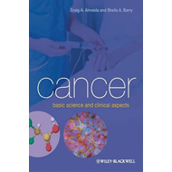 Cancer: Basic Science and Clinical Aspects (BOK)