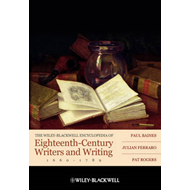 The Wiley-Blackwell Encyclopedia of Eighteenth-Century Writers and Writing: 1660-1789 (BOK)
