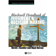 Blackwell Handbook of Judgment and Decision Making (BOK)
