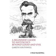 Beginners Guide to Nietzsche's Beyond Good and Evil (BOK)