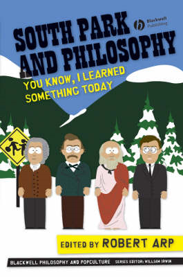 South Park and Philosophy: You Know, I Learned Something Today (BOK)