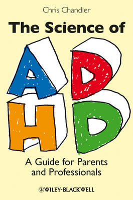 The Science of ADHD: A Guide for Parents and Professionals (BOK)