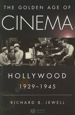 The Golden Age of Cinema: Hollywood 1929-1945 (BOK)