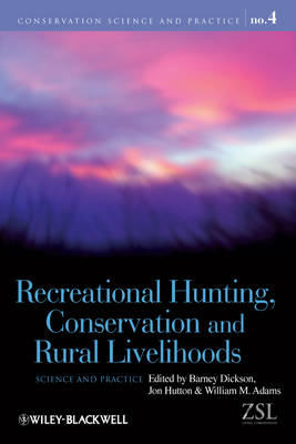 Recreational Hunting, Conservation and Rural Livelihoods: Science and Practice (BOK)