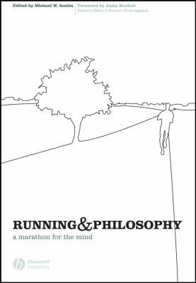 Running and Philosophy: A Marathon for the Mind (BOK)