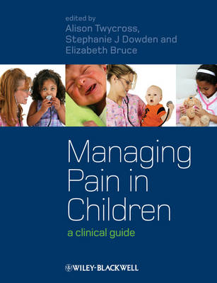Managing Pain in Children: A Clinical Guide (BOK)