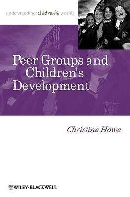 Peer Groups and Children's Development: Psychological and Educational Perspectives (BOK)