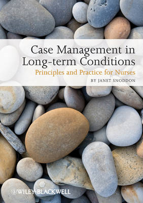 Case Management of Long Term Conditions: Principles and Practice for Nurses (BOK)