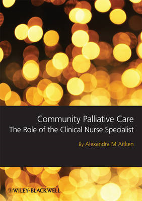 Community Palliative Care: The Role of the Clinical Nurse Specialist (BOK)