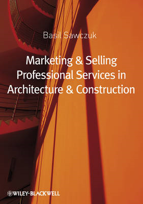 Marketing and Selling Professional Services in Architecture (BOK)