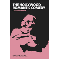 The Hollywood Romantic Comedy: Conventions, History and Controversies (BOK)
