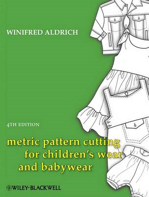 Metric Pattern Cutting for Children's Wear and    Babywear 4 (BOK)