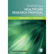 Developing a Healthcare Research Proposal: An Interactive Student Guide (BOK)