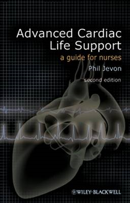 Advanced Cardiac Life Support: A Guide for Nurses (BOK)