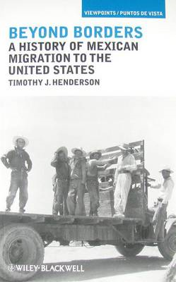 Beyond Borders: A History of Mexican Migration to the United States (BOK)