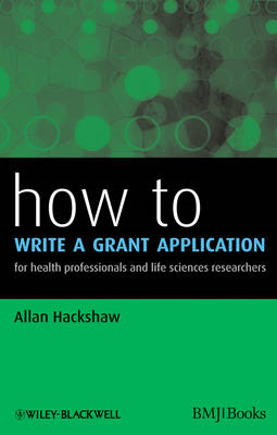 How to Write a Grant Application: For Health Professionals and Life Sciences Researchers (BOK)