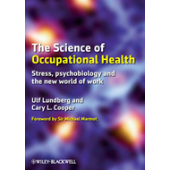 The Science of Occupational Health: Stress, Psychobiology, and the New World of Work (BOK)
