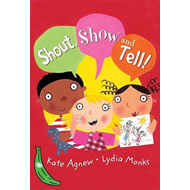 Shout, Show and Tell! (BOK)