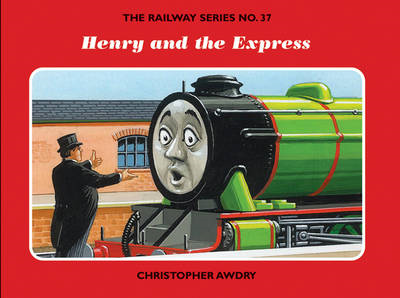 The Railway Series No. 37: Henry and the Express (BOK)