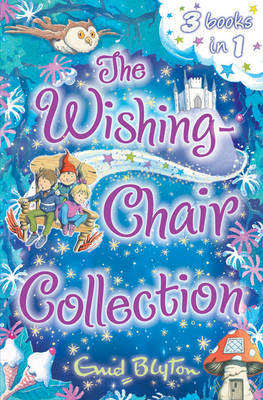 Wishing-Chair Collection: Three Books of Magical Short Stori (BOK)