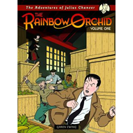 The Rainbow Orchid: v. 1: Adventures of Julius Chancer (BOK)