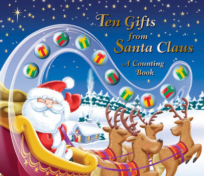 Ten Gifts from Santa Claus: A Counting Book (BOK)