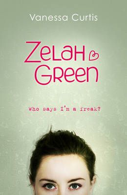 Zelah Green: Who Says I'm a Freak?: Bk.1 (BOK)
