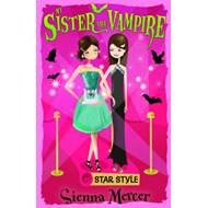My Sister the Vampire 8: Star Style (BOK)