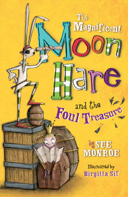 The Magnificent Moon Hare and the Foul Treasure: Book 2 (BOK)