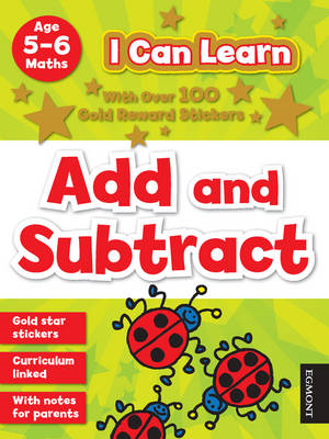 I Can Learn: Add and Subtract: Age 5-6 (BOK)