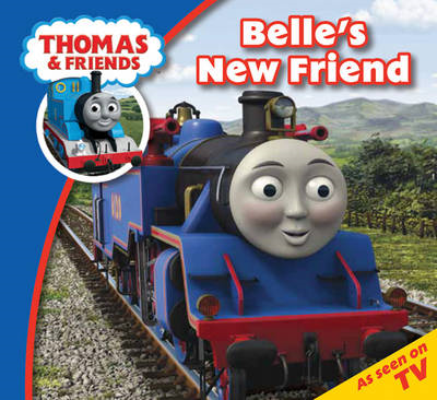 Thomas & Friends Belle's New Friend (BOK)