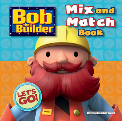 Bob the Builder Mix and Match Book (BOK)