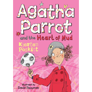 Agatha Parrot and the Heart of Mud (BOK)
