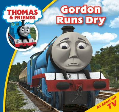 Thomas Story Time: Gordon Runs Dry (BOK)