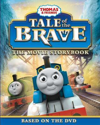 Thomas & Friends Tale of the Brave Movie Storybook (BOK)