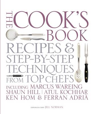 The Cook's Book: Step-by-step Techniques and Recipes for Success Every Time from the World's Top Che (BOK)