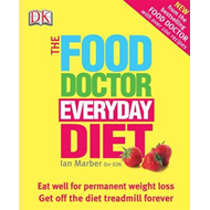 The Food Doctor Everyday Diet: Eat Well for Permanent Weight Loss Get Off the Diet Treadmill Forever (BOK)