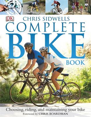 The Complete Bike Book: Choosing, Riding, and Maintaining Your Bike (BOK)