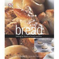 Bread: Baking by Hand or Bread Machine (BOK)