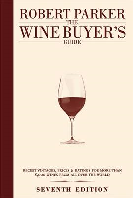 The Wine Buyer's Guide: The Complete, Easy-to-use Reference on Recent Vintages, Prices, and Ratings (BOK)