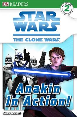 Star Wars Clone Wars Anakin in Action! (BOK)