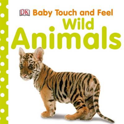 Baby Touch and Feel Wild Animals (BOK)