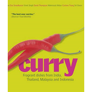 Curry: Fragrant Dishes from India, Thailand, Malaysia and Indonesia. (BOK)
