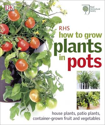 RHS How to Grow Plants in Pots (BOK)
