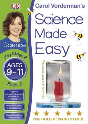 Science Made Easy Materials & Their Properties Ages 9-11 Key Stage 2 Book 2 (BOK)
