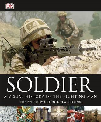 Soldier: A Visual History of the Fighting Man (BOK)