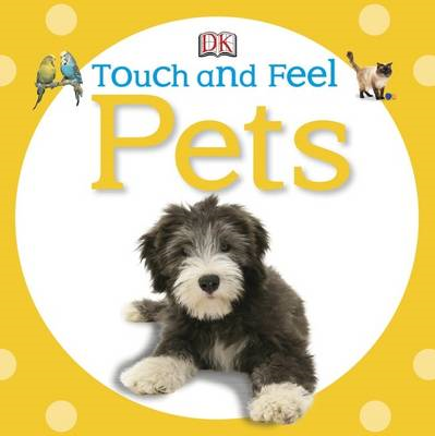 Touch and Feel Pets (BOK)